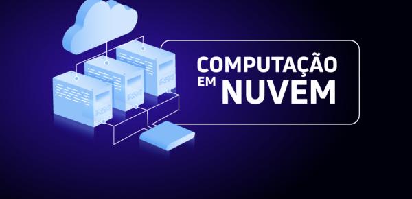 Saiba mais sobre o curso Infraestrutura e Computação em Nuvem