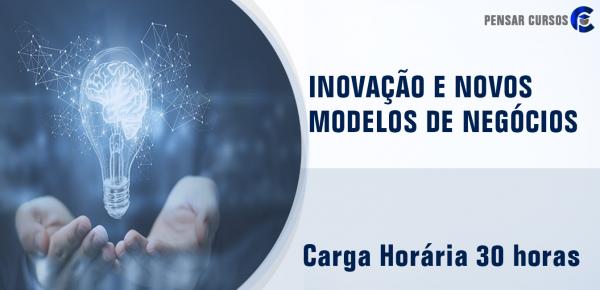 Saiba mais sobre o curso Inovação e Novos Modelos de Negócios