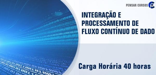 Saiba mais sobre o curso Integração e Processamento de Fluxo Contínuo de Dados