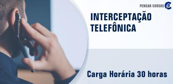 Saiba mais sobre o curso Interceptação Telefônica