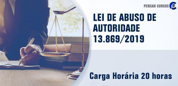 Saiba mais sobre o curso Lei de Abuso de Autoridade (Lei 13.869/2019)
