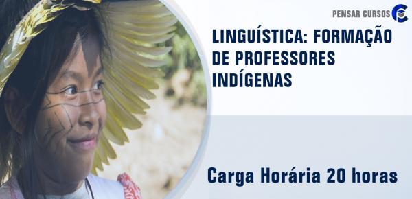 Saiba mais sobre o curso Linguística: formação de professores indígenas