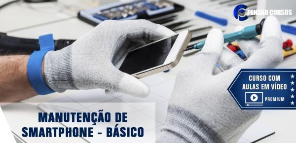 Saiba mais sobre o curso Manutenção de Smartphone - Básico