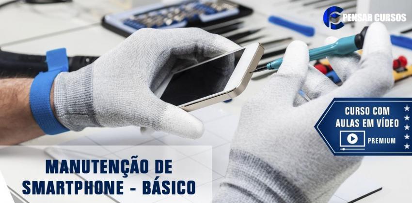 Manutenção de Smartphone - Básico