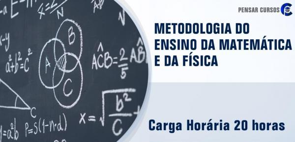 Saiba mais sobre o curso Metodologia do Ensino da Matemática e da Física