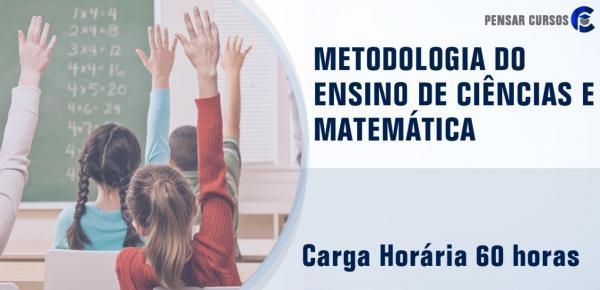 Saiba mais sobre o curso Metodologia do Ensino de Ciências e Matemática