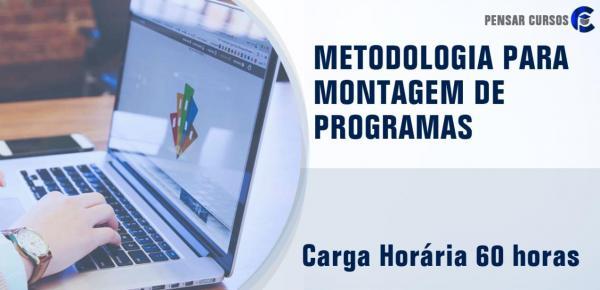 Saiba mais sobre o curso  Metodologia Para Montagem de Programas