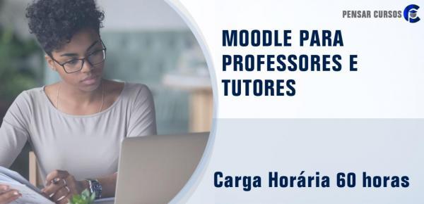Saiba mais sobre o curso Moodle para Professores e Tutores