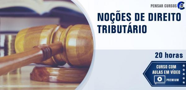 Saiba mais sobre o curso Noções de Direito Tributário