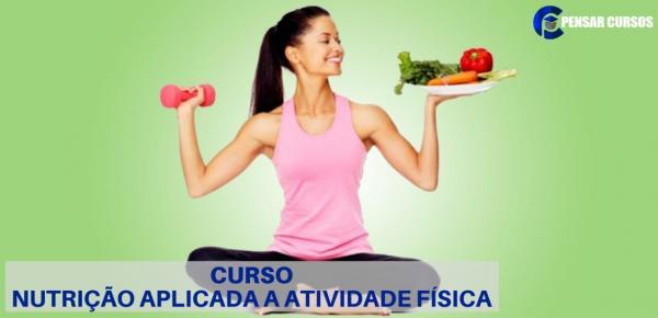 Saiba mais sobre o curso Nutrição aplicada a atividade física