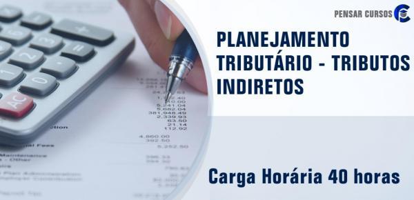 Saiba mais sobre o curso Planejamento Tributário -Tributos Indiretos