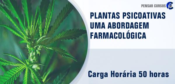 Saiba mais sobre o curso Plantas Psicoativas uma Abordagem Farmacológica