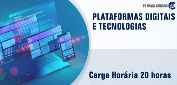 Saiba mais sobre o curso Plataformas Digitais e Tecnologias