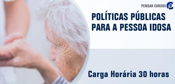 Saiba mais sobre o curso Políticas Públicas para a Pessoa Idosa