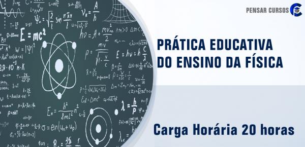 Saiba mais sobre o curso Prática Educativa do Ensino da Física