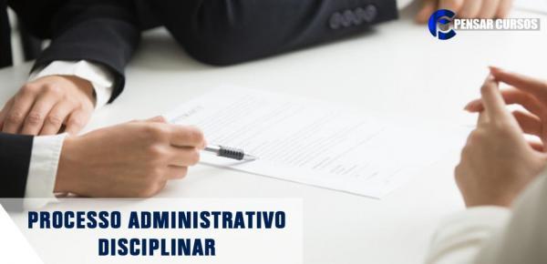 Saiba mais sobre o curso Processo Administrativo Disciplinar