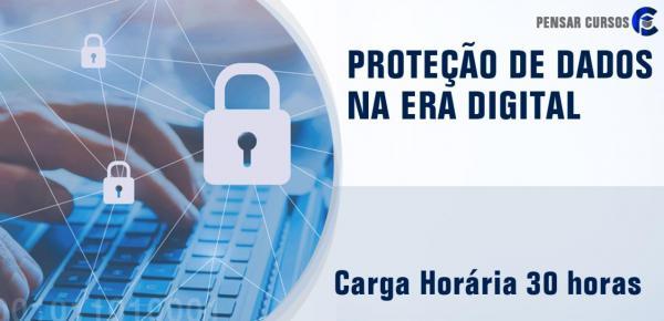 Saiba mais sobre o curso Proteção de Dados na Era Digital