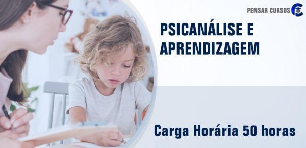 Saiba mais sobre o curso Psicanálise e a Aprendizagem