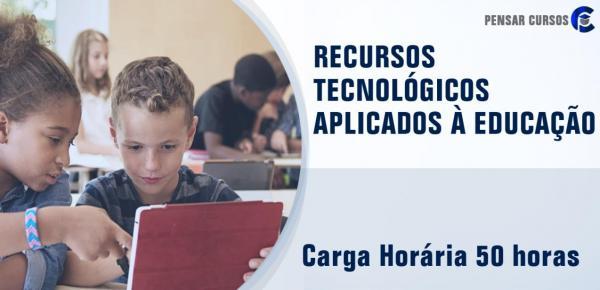 Saiba mais sobre o curso Recursos Tecnológicos Aplicados à Educação